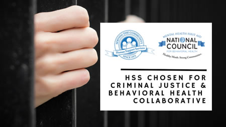 HSS Chosen for Criminal Justice Behavioral Health Collaborative